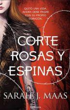 UNA CORTE DE ROSAS Y ESPINAS by elianacuervo92