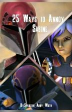 25 Ways to Annoy Sabine (RP At Your Own Risk!) by Spartan_Abby_Wren