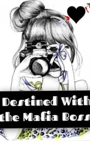 Destined with the Mafia Boss [Book 2 of Her Revenge] by Blue_Sloane