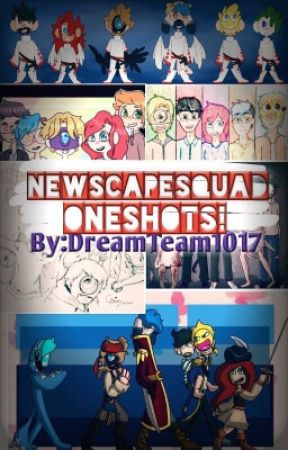 NewScapeSquad One Shots! by DreamTeam1017