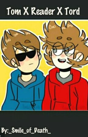 Tom x Reader × Tord by _Smile_of_Death_