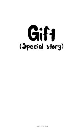 Gift (Special story) by jinabsorber