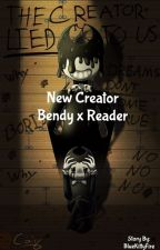 New Creator [Bendy x Reader] by LZSketchDrew