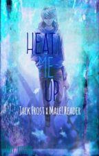 Jack Frost x Male! Reader [Heat Me Up] ✔️ by Foxy_Kitsune_