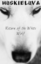 Return of The White Wolf by HuskieLuva