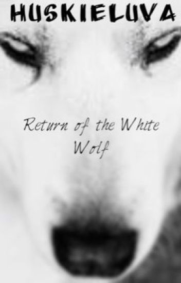 Return of The White Wolf [DISCONTINUED]