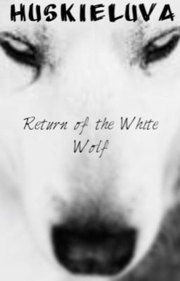 Return of The White Wolf