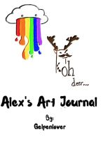 Alex's Art Journal || Art Book One by Gelpenlover
