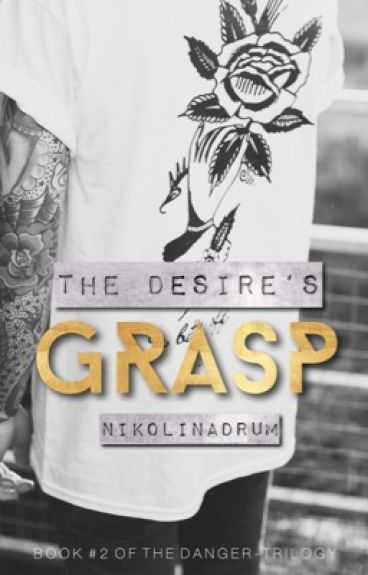 The Desire's Grasp (on hold)