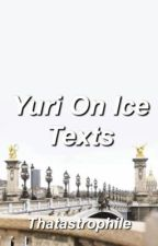 Yuri On Ice Texts by thatastrophile