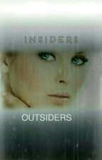 INSIDERS•OUTSIDERS (On Hold) by B0OKLOV3R