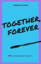 Together , Forever by CammLow