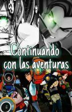 Continuando Con Las Aventuras [Bajoterra/Re-Subiendo]  by KimiliNeko
