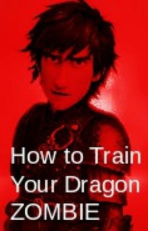 How to Train Your Dragon ZOMBIE by SavanahLemke