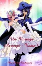 Un Mariage Arrangé  by ArumiTsukiyomi