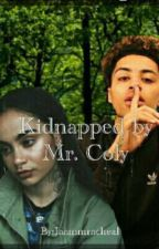 Kidnapped by Mr Coly. by Iaammracheal