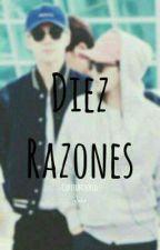 👑 Diez Razones   Seho by CopitoMinMin