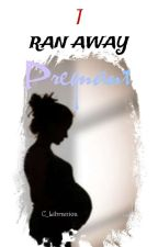 I Ran Away Pregnant by C_Libranica