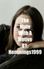 The Mute With a Motive  by Hemmings1999