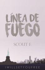 Línea de Fuego (EDITANDO) by iwillsetyoufree