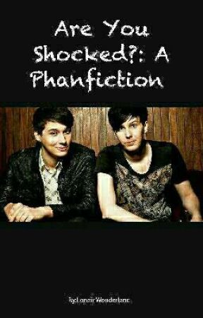 """""""Are You Shocked?"""": A Phanfiction  by LoneinWonderland"""