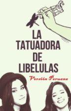 La Tatuadora De Libélulas - Versión Peruana by KarlaMichelle_JC