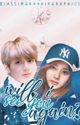 """""""Will I See You Again?"""" -Jungkook Fan Fiction by biassingkookie"""