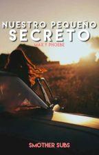 Nuestro pequeño secreto | Max y Phoebe by WritersOfFanfics