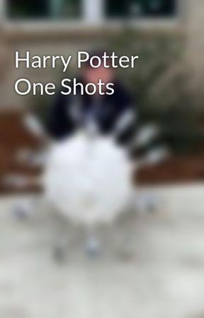 Harry Potter One Shots  by Kat_Botelho99