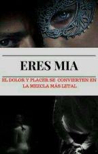 ERES MIA  by EllaAlNatural
