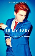 Be My Baby (Gerard Way). by MissBruceWay
