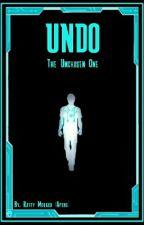 Undo: THE UNCHOSEN ONE by Ako_Si_Apeng