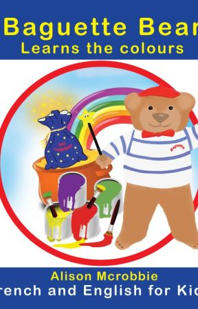 Baguette Bear Learns the colours - French and English for kids range by AlisonMcrobbie