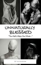Unnaturally Blessed  {Harry Potter Fanfiction} by Undursleyish_666