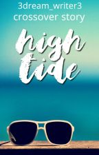 High Tide | Crossover Story by 3dream_writer3