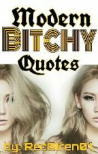 Modern Bitchy Quotes by RedSiren01