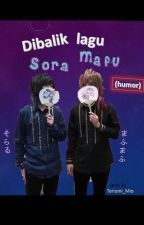 Dibalik lagu SoraMafu (humor) by Toriumi_Mio
