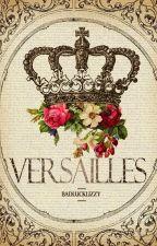 Versailles ↠l.s by badlucklizzy