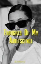 Thoughts Of My Adolescence by cocainemodele