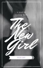The New Girl (Taylor caniff fan fiction) by fxcking-nxsh