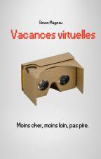 Vacances Virtuelles - épisode 1 by SimonMageau