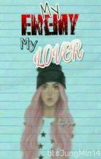 My Enemy My Lover by btsJungMin14