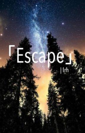 Escape | lrh by ayeshasantoso