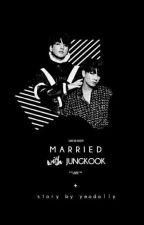 Married with Jungkook by yeodolly