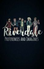 Riverdale - Preferences and Imagines  by Shuffle9876
