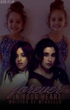 forever in your heart ⇾ camren by wthbello