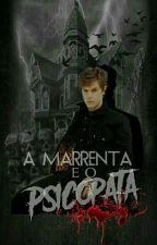 A Marrenta e o Psicopata. (PAUSADA) by Juh-Skatista