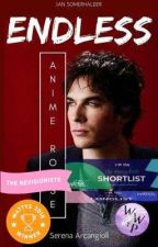 ENDLESS - Anime Rosse || Ian Somerhalder by SeryyA