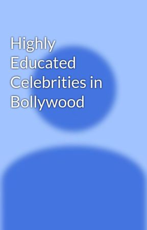 Highly Educated Celebrities in Bollywood by digitaljinni