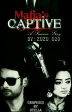 Mafia's Captive. [#wattys2017] [On Hold] by ZuZu_028